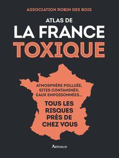 Atlas de la France toxique – Bonnemains Jacky – Nithart Charlotte – Bossard Christine Ed. Flammarion (4 mai 2016)   ISBN-13: 978-2081363793   PDF   164 Pages   111 MB Amiante, déc…