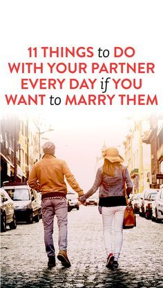 11 Things To Do With Your Partner Every Day If You Want To Marry Them