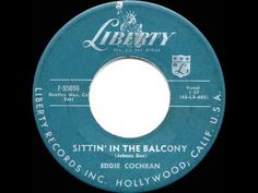 1957 HITS ARCHIVE: *Sittin' In The Balcony* - Eddie Cochran - YouTube