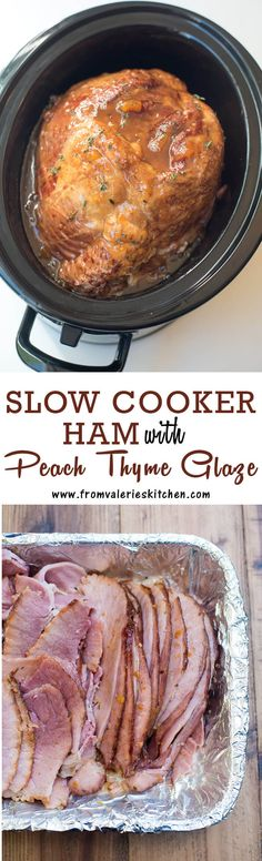This Slow Cooker Ham with Peach Thyme Glaze cooks up incredibly tender with a sweet, tangy, smoky glaze. A great way to free up oven space on the holiday! ~ http://www.fromvalerieskitchen.com