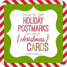 how to get a holiday postmark | simplykierste.com