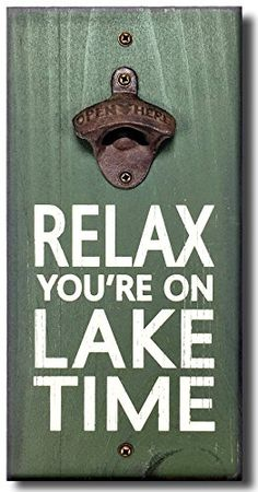 My Word Relax You're on Lake Time Bottle Opener, 6 x Diy Bottle Opener, Beer Bottle Opener, Painted Wood Signs, Wooden Signs, How To Make Signs, Making Signs, Lake Signs, Beer Signs, Pallet Art