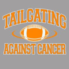 """In honor and remembrance of my cousin, Stephen Coleman, his love for tailgating (Go Vols) and brave fight against brain cancer, """"Tailgating Against Cancer"""" t-shirts have been made. They are being sold for $25 a piece and all proceeds will be donated in Stephen's name to the Preston Robert Tisch Brain Cancer Center at Duke. The wonderful team there gave us 2 more years with Stephen and for that we are eternally grateful.   Look us up on Facebook, www.facebook.com/...."""