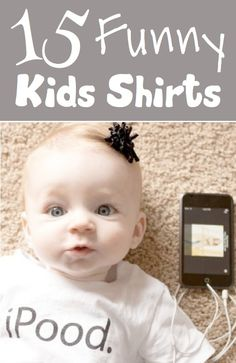 15 Hilarious Kids Shirts - make sure you visit the website to look at the other 14!!