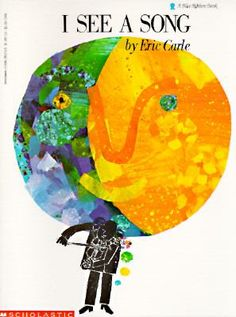 I See a Song by Eric Carle. Brightly colored forms represent music played by the violin.