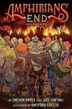Kulipari: Amphibians' End : A Kulipari Novel by Joel Naftali and Trevor Pryce...
