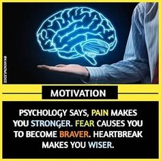 psychology facts about human : psychology says, pain makes you stronger. fear causes you to become braver. heartbreak makes you wiser. Motivation Psychology, Psychology Fun Facts, Psychology Says, Psychology Quotes, Behavioral Psychology, Abnormal Psychology, Forensic Psychology, Health Psychology, True Interesting Facts