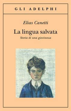 Adelphi - La lingua salvata - Elias Canetti