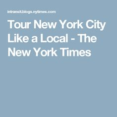 Tour New York City Like a Local - The New York Times