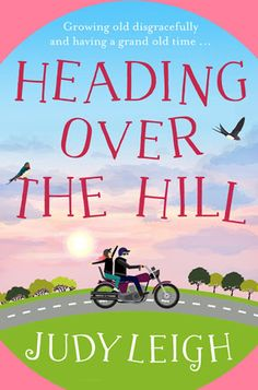 Carole's Chatter: Heading Over The Hill by Judy Leigh Honda Jazz, Over The Hill, New Friendship, What To Read, Fiction Books, Book Club Books, Audio Books, This Book, Reading