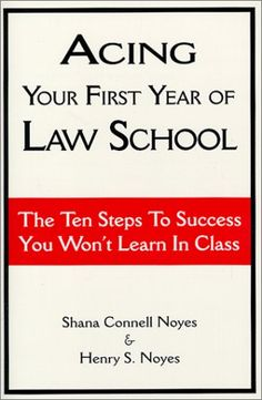 Acing Your First Year of Law School: The Ten Steps to Success You Won't Learn in Class School 2017, Prep School, School Today, Law School, School Life, School Notes, School Stuff, Law Notes, Lawyer Jokes