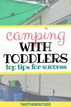 Get practical tips for camping with toddlers | family camping and camping with kids hacks | outdoor adventure with toddlers | #camping #campingtips #campingwithkids #familycamping #takethemoutside #toddlertips #parenting