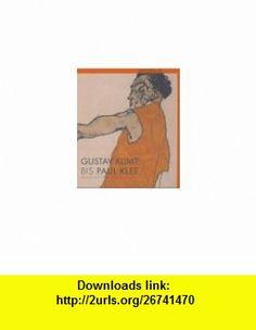 Gustav Klimt bis Paul Klee. (9783932353833) Lars Gustafsson , ISBN-10: 3932353838  , ISBN-13: 978-3932353833 ,  , tutorials , pdf , ebook , torrent , downloads , rapidshare , filesonic , hotfile , megaupload , fileserve