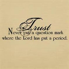 christian inspirational quotes  that's right don't ask any questions just trust!