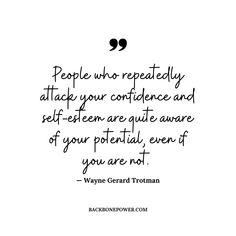 People who repeatedly attack your #confidence and #selfesteem are quite aware of your potential, even if you are not. Toxic People, Inspiring Quotes About Life, Self Esteem, Confidence, Life Quotes, Author, Words, Quotes About Life, Quote Life