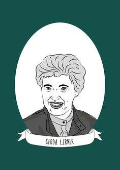 Gerda Lerner was an American historian, author and the single most influential figure in the development of women's and gender history since the 1960s.