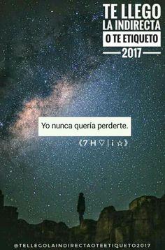 Yo nunca quería perderte 😕😔.  ---《7 H ♡ | ¡ ☆》  #TeLlegoLaIndirectaOTeEtiqueto? :$