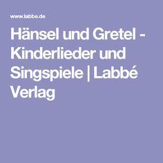 Hänsel und Gretel - Kinderlieder und Singspiele   Labbé Verlag