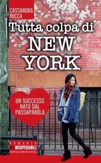 La biblioteca della Ele : Recensione #11: TUTTA COLPA DI NEW YORK di Cassand...