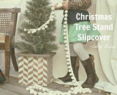 DIY Christmas Tree Stand Slipcover from @saltybison via @30daysblog. LOVE this so much! Step by step included.