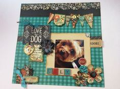 """""""All you need is love and a dog"""" layout by the talented Denise Johnson #graphic45 #layouts"""