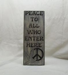 Peace to all who enter here wall sign 6 1/2 x by Rt66VintageSigns