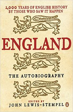 England: The Autobiography: 2, 000 Years of English History by Those Who Saw it Happen: Amazon.co.uk: John Lewis-Stempel: 9780141019956:…