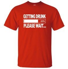funny men t shirt Getting Drunk Please Wait... print