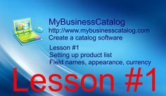 MyBusinessCatalog - Create a catalog software, lesson #1   Setting up product list Field names, appearance, currency