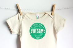 I'm Awesome  - Organic Onesie by Little Blue Feathers