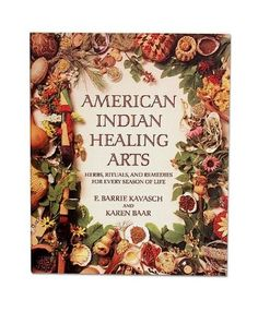 """Love this book!  """"A magical blend of plant lore, history, and living tradition that draws on a lifetime of study with native healers by herbalist and ethnobotanist E. Barrie Kavasch. At the heart of the book are more than sixty easy-to-use herbal remedies including soothing rubs for baby, a yucca face mask for troubled skin, relaxing teas, massage oils, natural insect repellents, and fragrant smudge sticks. There are also guidelines for assembling a basic American Indian medicine chest."""""""