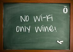 No wi-fi, only wine! funny wine