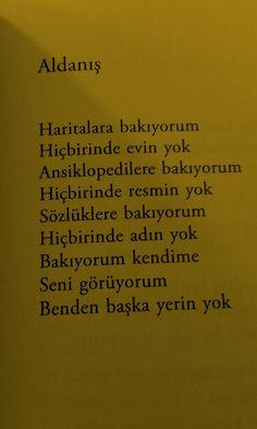 Benden başka yerin yok... Poem Quotes, Best Quotes, Book Works, English Quotes, Some Words, Beautiful Words, Sentences, Quotations, Books To Read