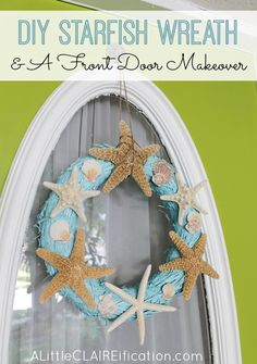 An easy DIY Starfish Wreath and our fabulous front door makeover! at ALittleCLAIREIFICATION.com #FrontDoorPaint