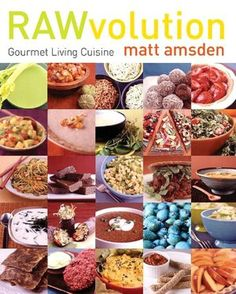 RAWvolution: Gourmet Living Cuisine ~ a book I need to check into ~