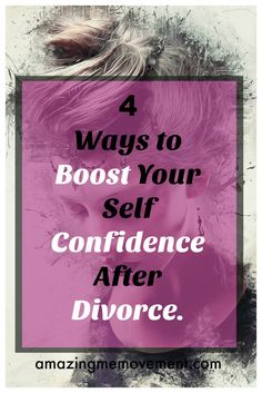 #divorce #selfconfidence #joy #freedom #happiness #wordsofencouragement Are you battling self doubt demons after your last breakup or divorce?  Here are 4 ways to get your self confidence back. via @Iva Ursano|Amazing Me Movement