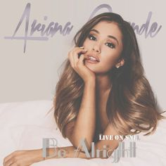 Ariana Grande - Be Alright - Поиск в Google