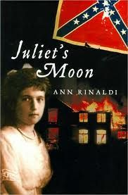 """Juliet's Moon by Ann Rinaldi - My absolute favorite, the struggles of Juliet and the concept of """"the dark side of your moon"""" is amazing as is all the characters, main and supporting."""