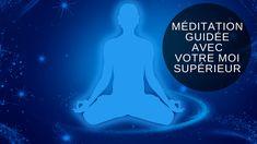 Méditation guidée pour se connecter avec votre Moi Supérieur