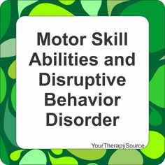 Motor Skill Abilities and Disruptive Behavior Disorder - Your Therapy Source Motor Skills Activities, Gross Motor Skills, Learning Activities, Conduct Disorder, Pediatric Occupational Therapy, Learning Support, Developmental Disabilities, Blended Learning, Parents As Teachers