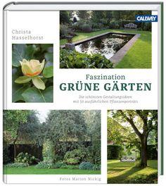 Christa Hasselhorst: Faszination Grüne Gärten ©Marion Nickig