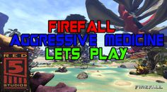 Firefall Aggressive Medicine  Lets Play