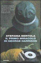 11/2014 - Stefania Bertola - Il primo miracolo di George Harrison