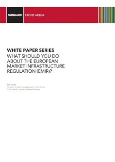 Sungard White Paper - WHAT SHOULD YOU DO ABOUT THE EUROPEAN MARKET INFRASTRUCTURE REGULATION (EMIR)? - November 2012 reprint by Gde Merkl via slideshare