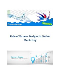 Banner design plays important role in doing marketing and generating revenue. It is the main source which grow business.
