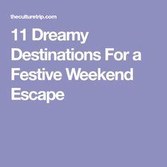 11 Dreamy Destinations For a Festive Weekend Escape