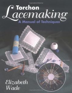 Torchon Lacemaking by Elizabeth Wade