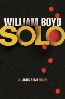 The new James Bond novel Solo by William Boyd is released today in the UK. The book sees 007 in action in West Africa and Washington D. in Solo is published by the original Bond publisher Jonathan Cape, and is the (by my count) James Bond novel. James Bond Books, New James Bond, Book Club Books, New Books, William Boyd, Julian Barnes, Roman, Book Signing, Book Review