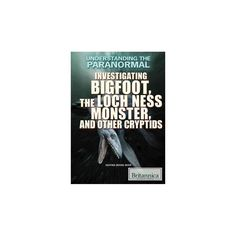 Investigating Bigfoot, the Loch Ness Monster, and Other Cryptids (Library) (Heather Moore Niver)