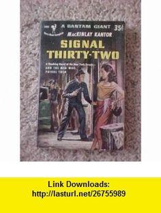 Signal thirty-two MacKinlay Kantor ,   ,  , ASIN: B0007H4NJK , tutorials , pdf , ebook , torrent , downloads , rapidshare , filesonic , hotfile , megaupload , fileserve